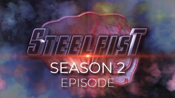 Steelfist - Season 2